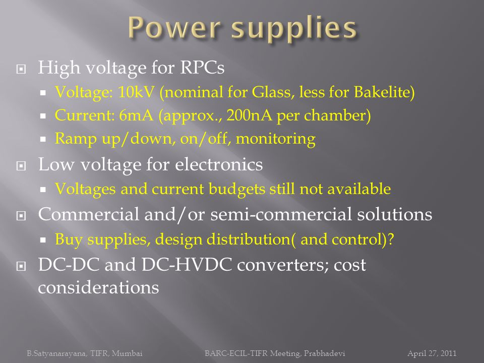 Power supplies High voltage for RPCs Low voltage for electronics