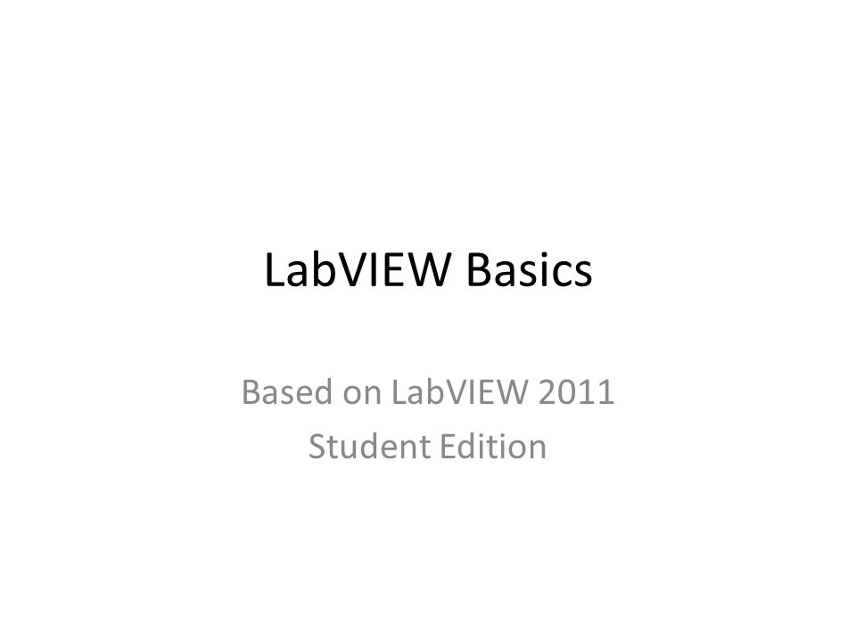 Based on LabVIEW 2011 Student Edition