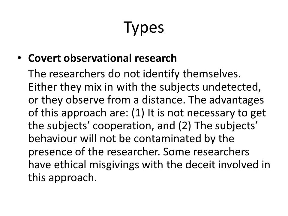 Types Covert observational research
