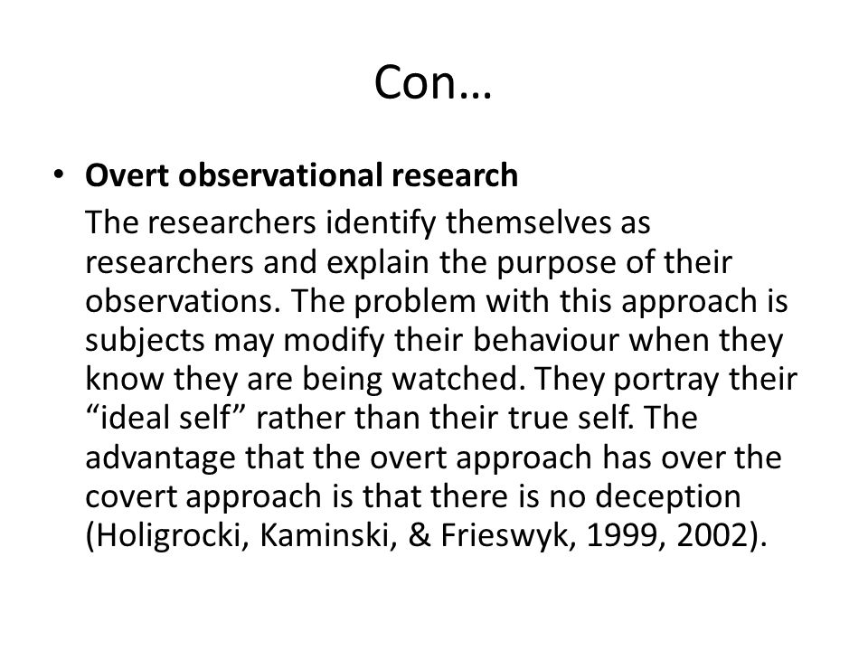 Con… Overt observational research