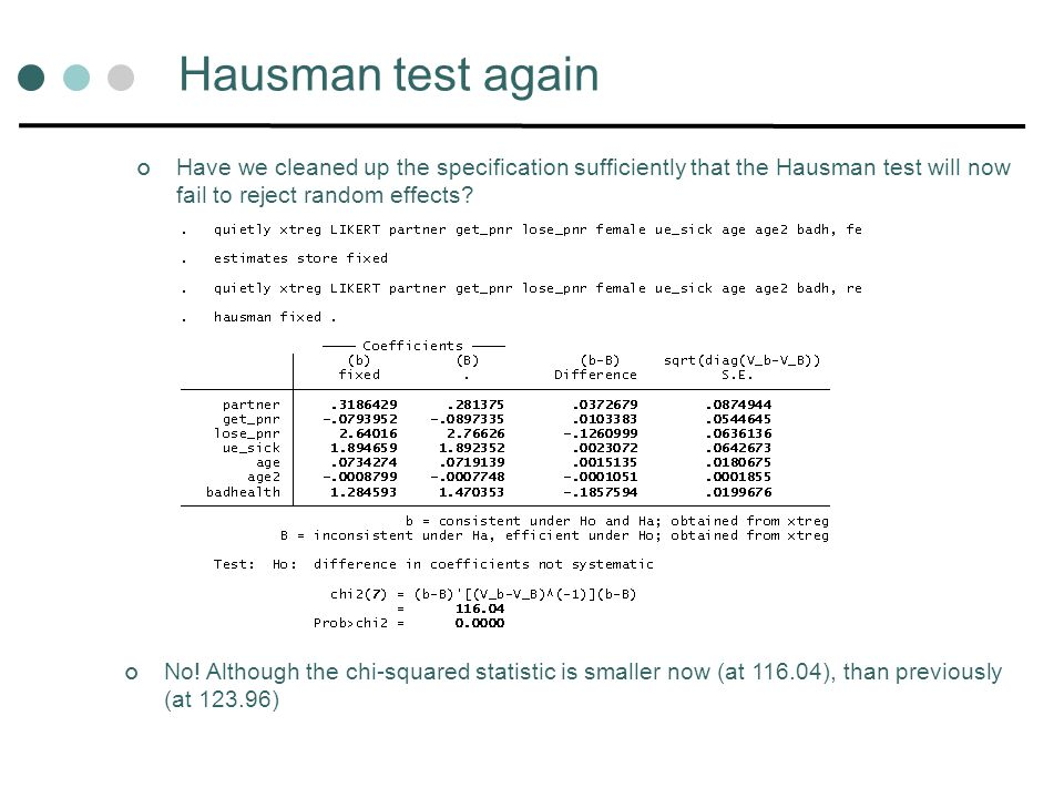 Hausman test again Have we cleaned up the specification sufficiently that the Hausman test will now fail to reject random effects