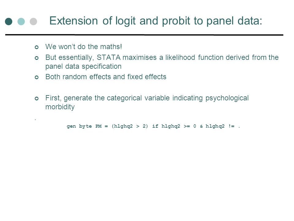 Extension of logit and probit to panel data: