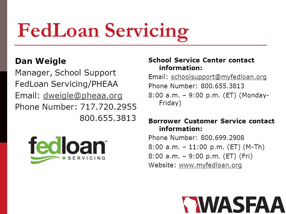 FedLoan Servicing Dan Weigle Manager, School Support