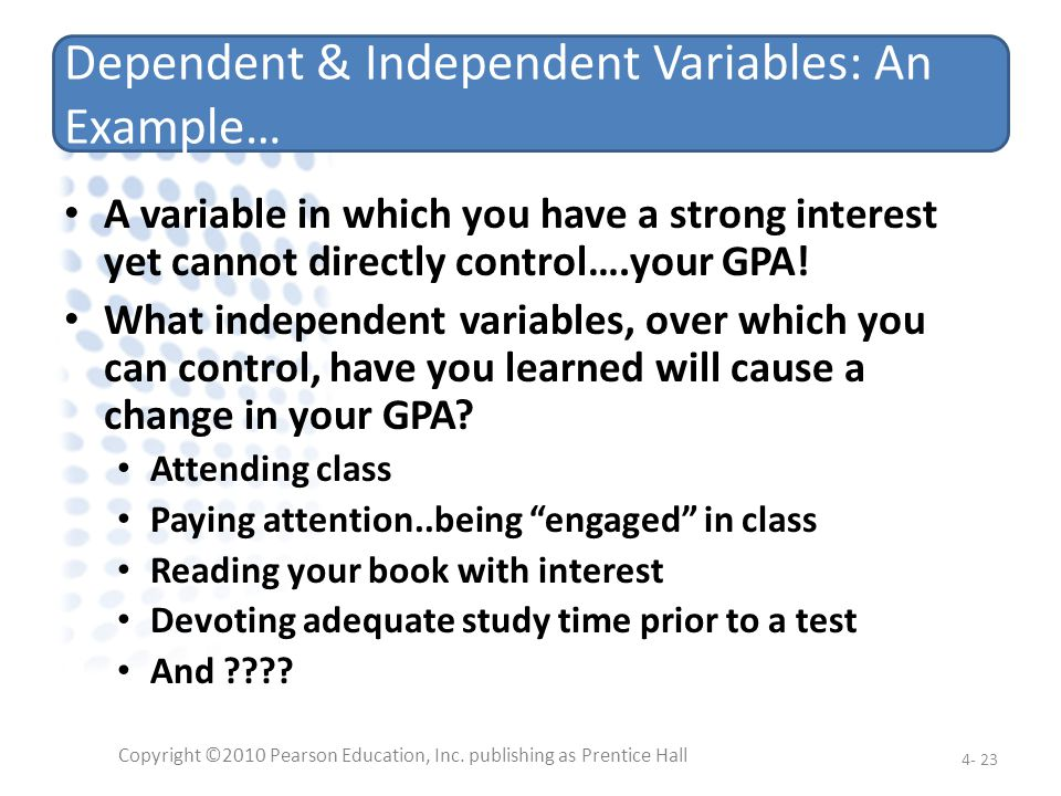 Dependent & Independent Variables: An Example…