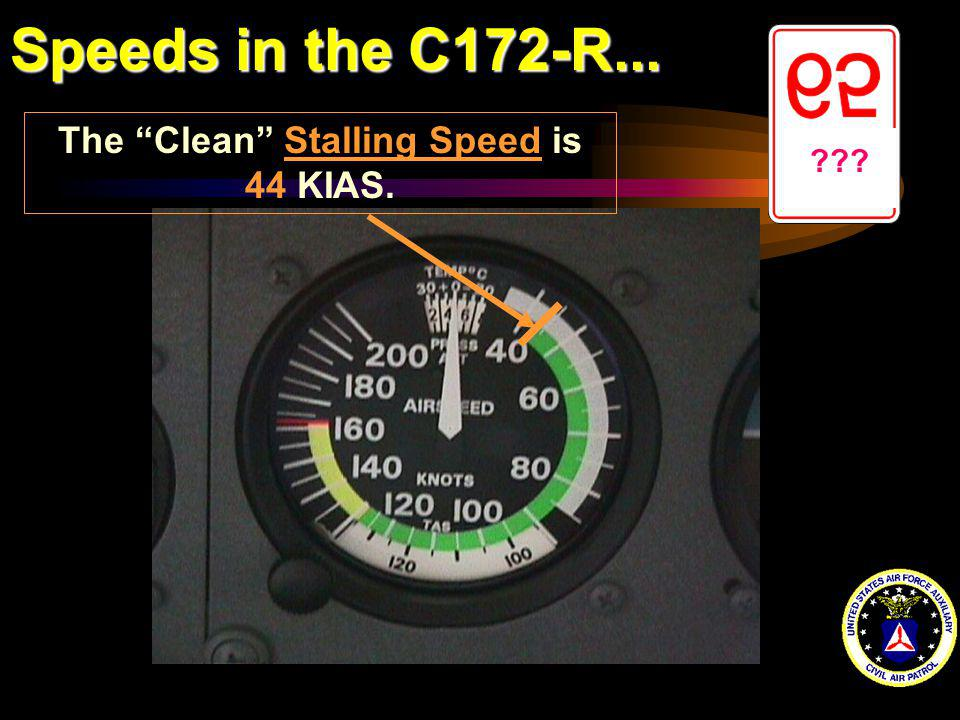 The Clean Stalling Speed is 44 KIAS.