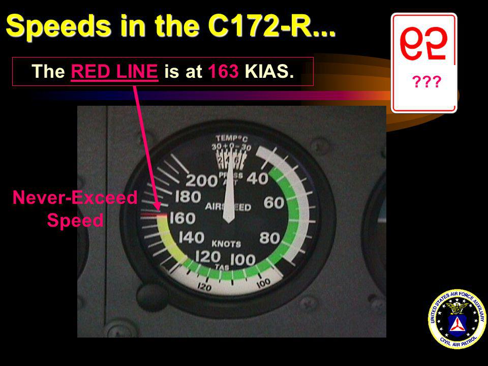 Speeds in the C172-R... The RED LINE is at 163 KIAS.