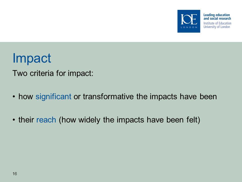 Impact Two criteria for impact: