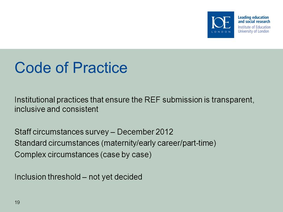 Code of Practice Institutional practices that ensure the REF submission is transparent, inclusive and consistent.