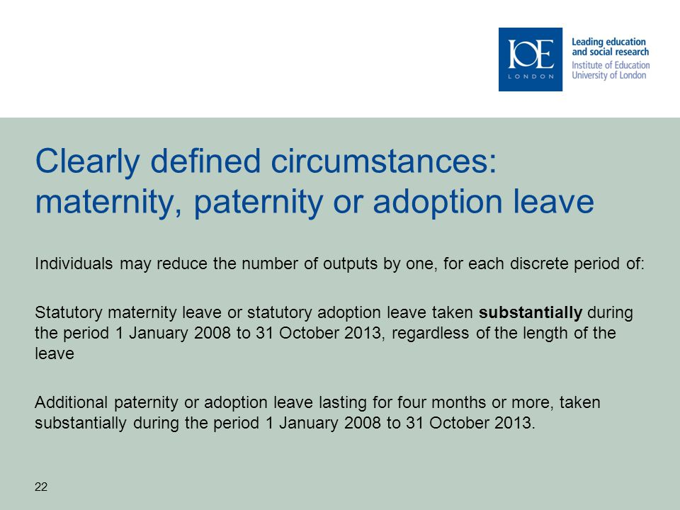 Clearly defined circumstances: maternity, paternity or adoption leave