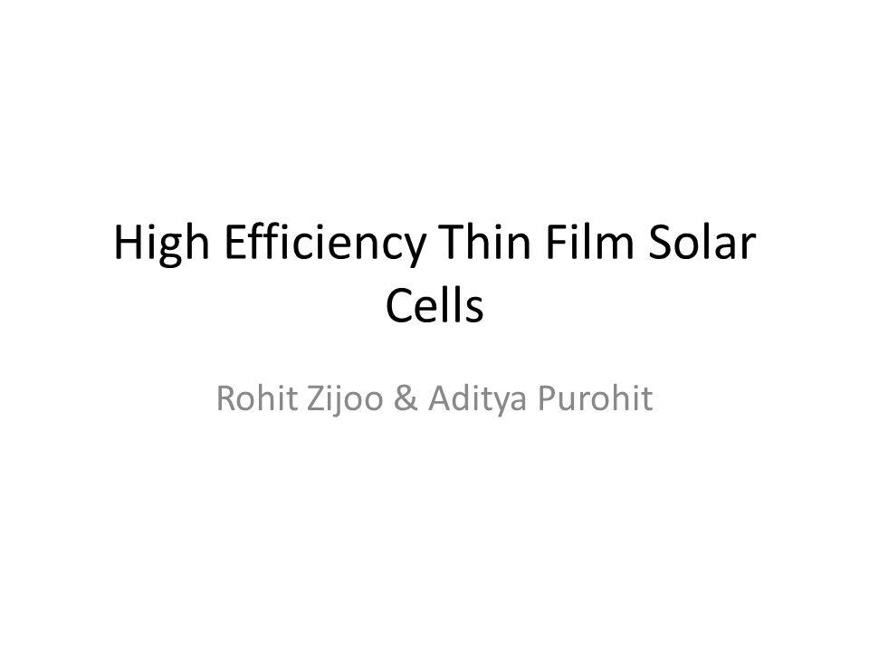 High Efficiency Thin Film Solar Cells