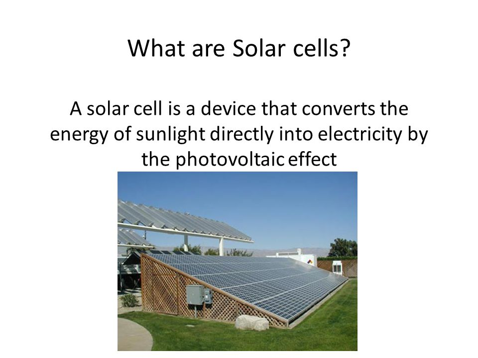 What are Solar cells.