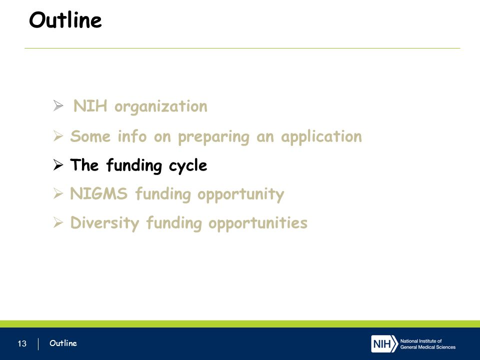 Outline NIH organization Some info on preparing an application