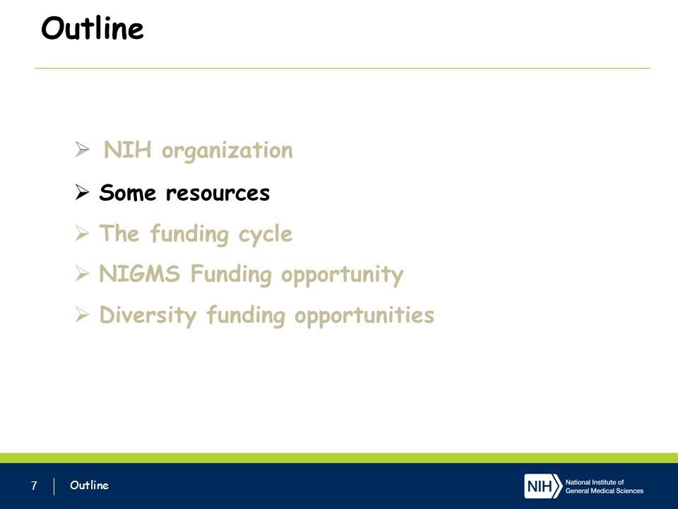 Outline NIH organization Some resources The funding cycle