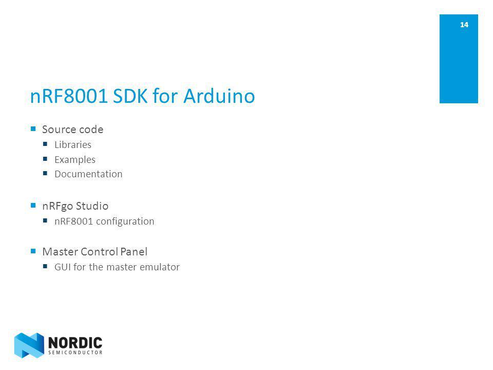 nRF8001 SDK for Arduino Source code nRFgo Studio Master Control Panel