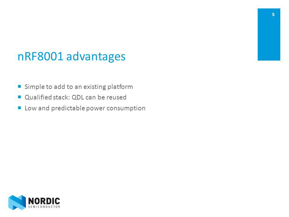 nRF8001 advantages Simple to add to an existing platform