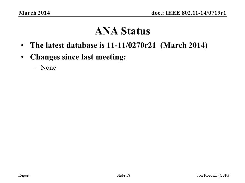 ANA Status The latest database is 11-11/0270r21 (March 2014)