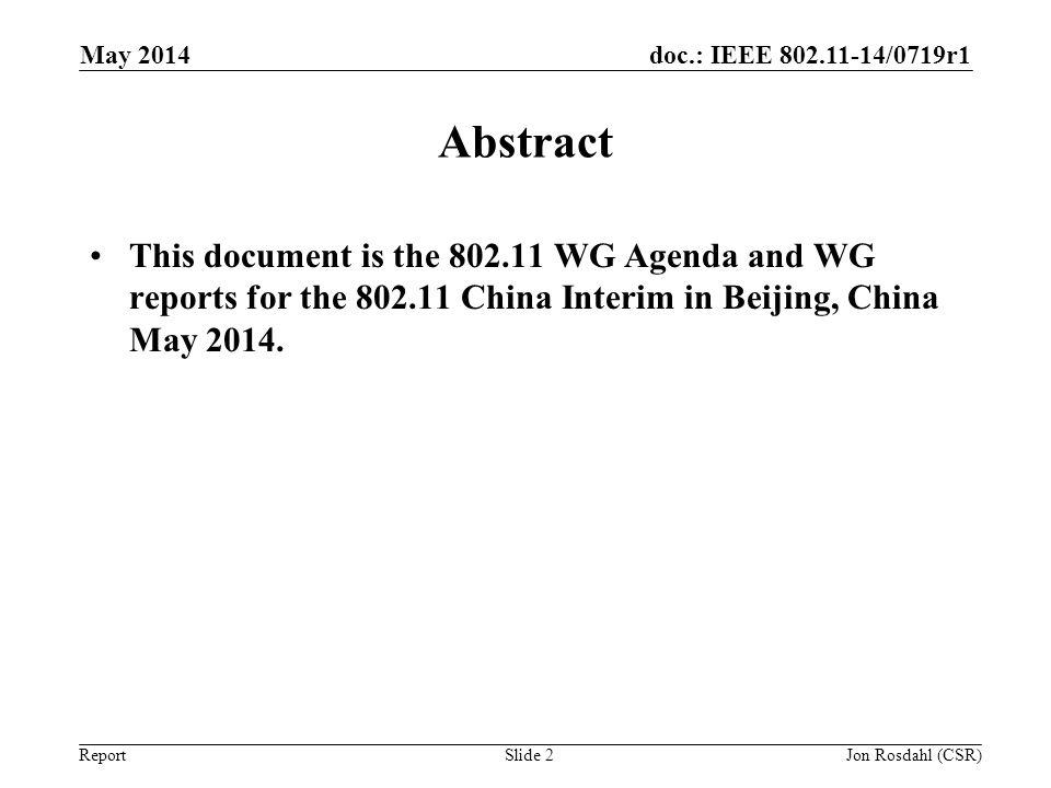 May 2014 doc.: IEEE 802.11-14/0719r0. May 2014. Abstract.