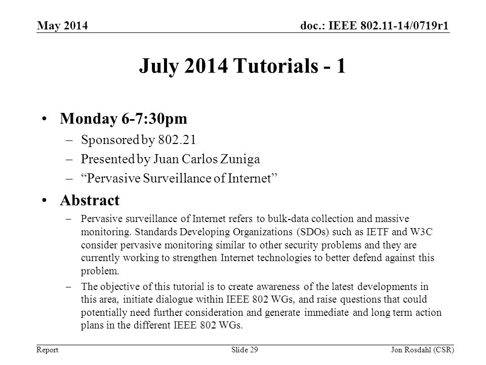 July 2014 Tutorials - 1 Monday 6-7:30pm Abstract Sponsored by 802.21