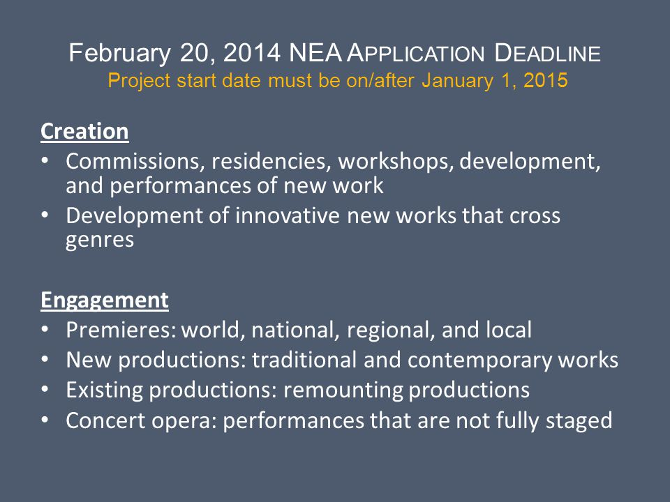 February 20, 2014 NEA Application Deadline Project start date must be on/after January 1, 2015