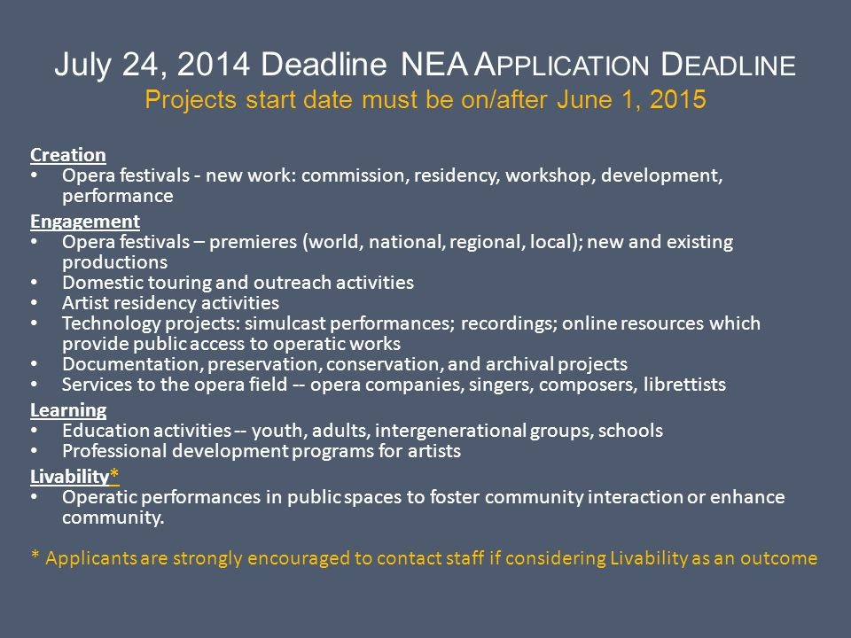 July 24, 2014 Deadline NEA Application Deadline Projects start date must be on/after June 1, 2015
