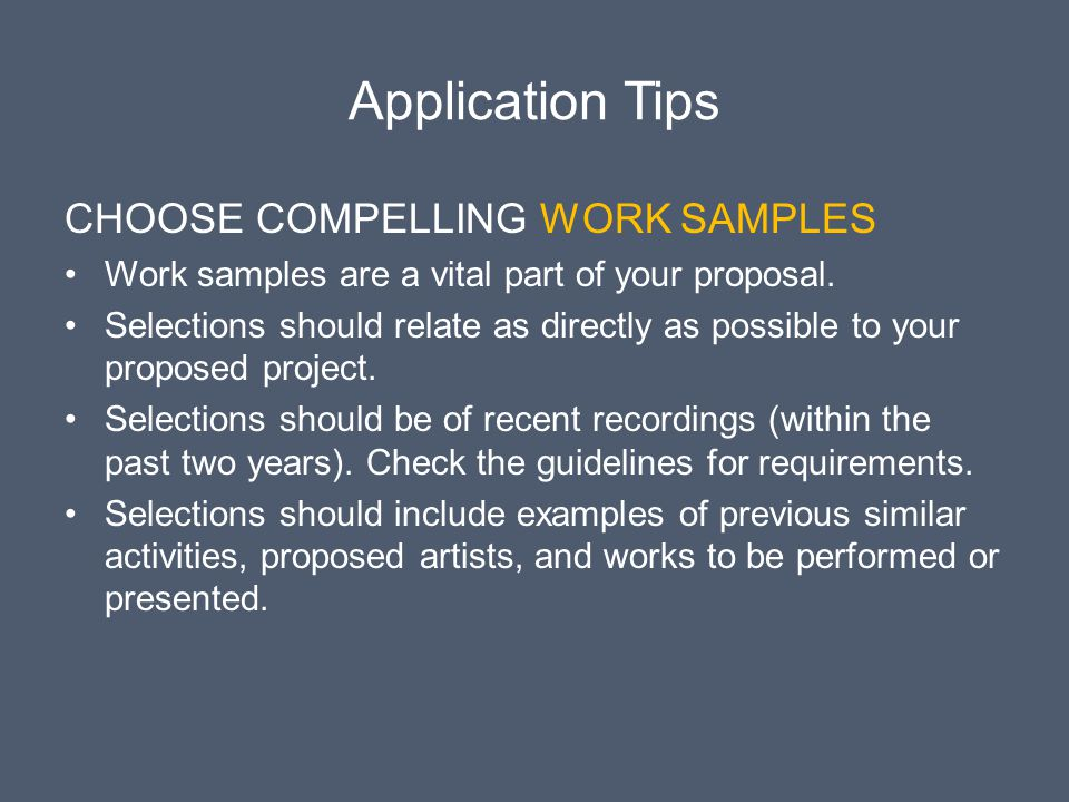 Application Tips CHOOSE COMPELLING WORK SAMPLES