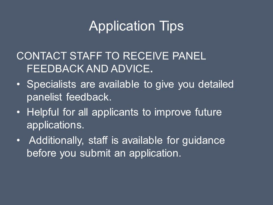 Application Tips contact staff to receive panel feedback and advice.
