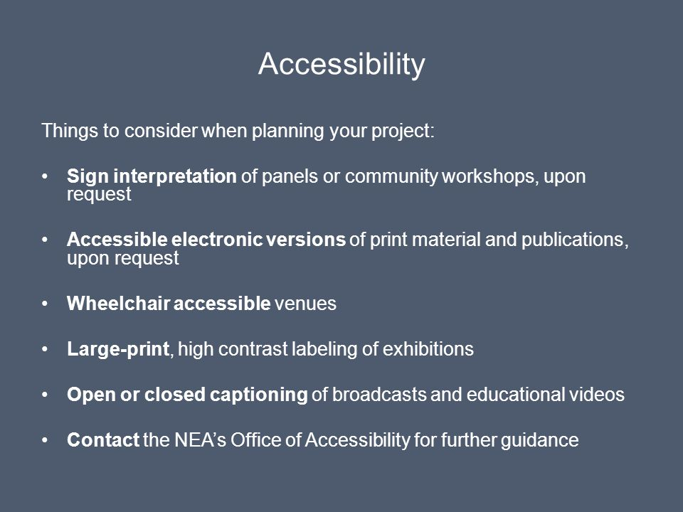 Accessibility Things to consider when planning your project: