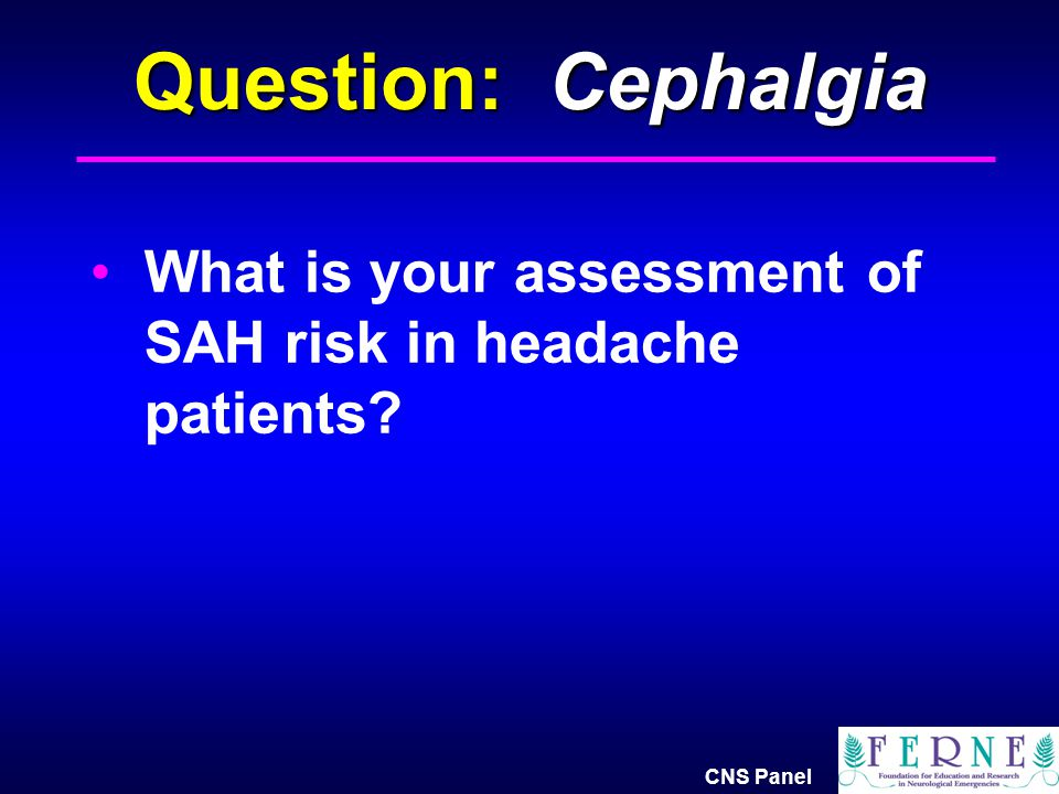 What is your assessment of SAH risk in headache patients