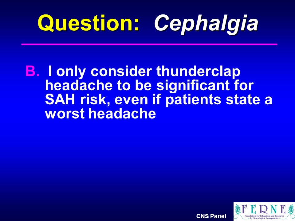 Question: Cephalgia B.