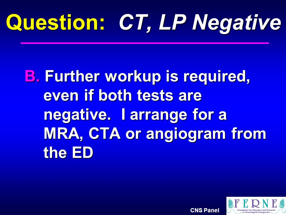 Question: CT, LP Negative