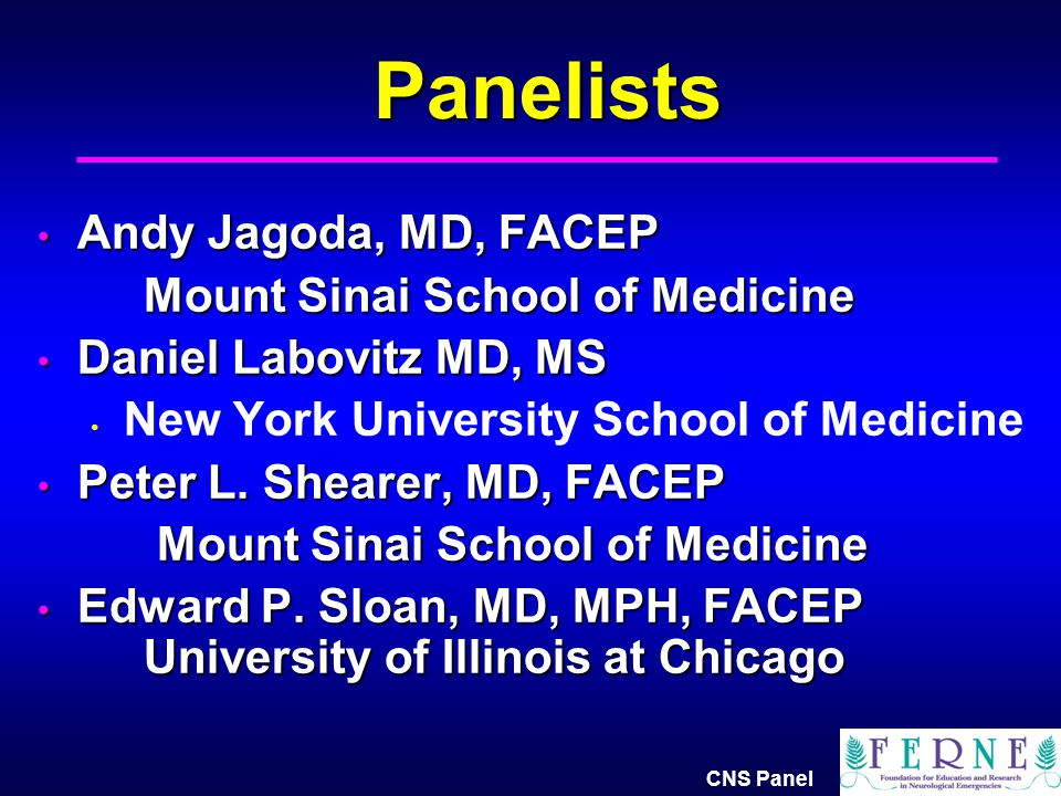 Panelists Andy Jagoda, MD, FACEP Mount Sinai School of Medicine