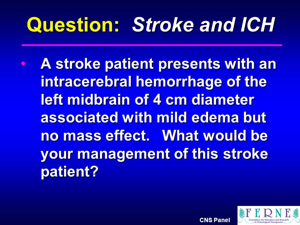 Question: Stroke and ICH
