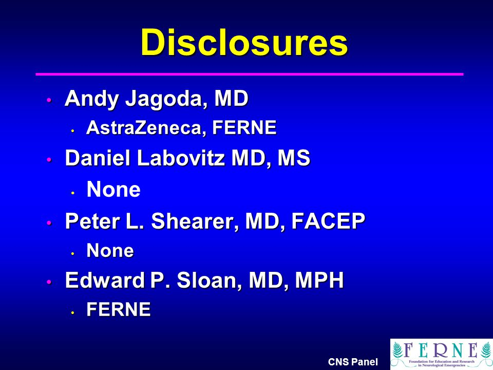 Disclosures Andy Jagoda, MD Daniel Labovitz MD, MS None