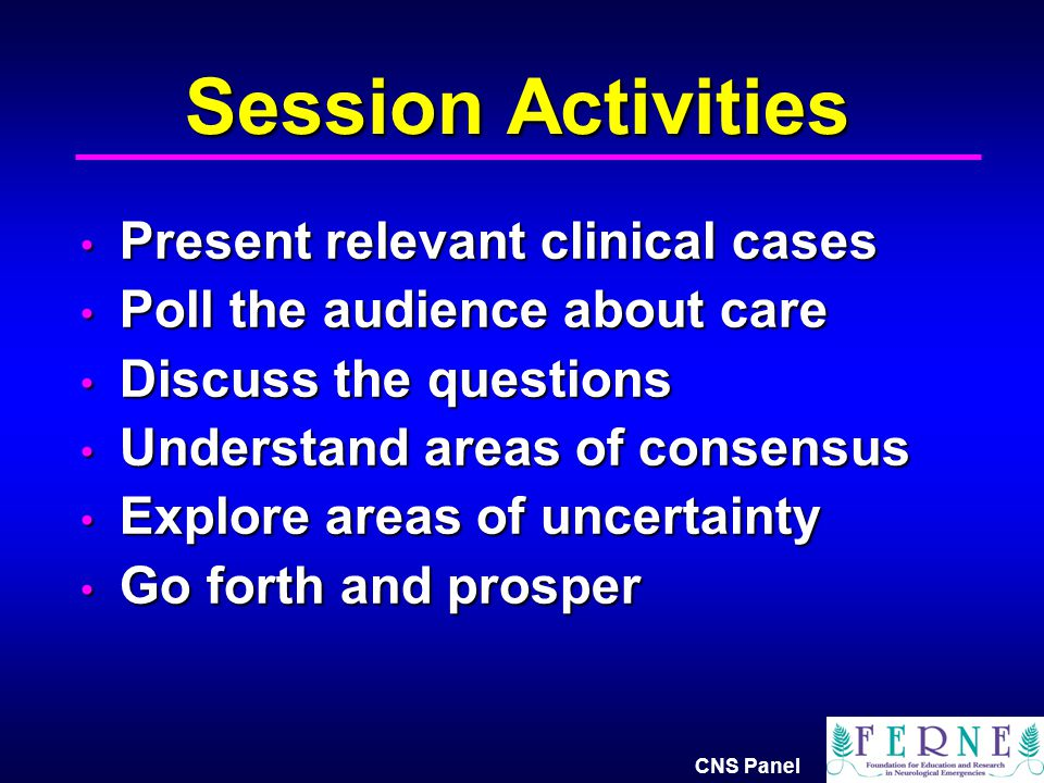Session Activities Present relevant clinical cases