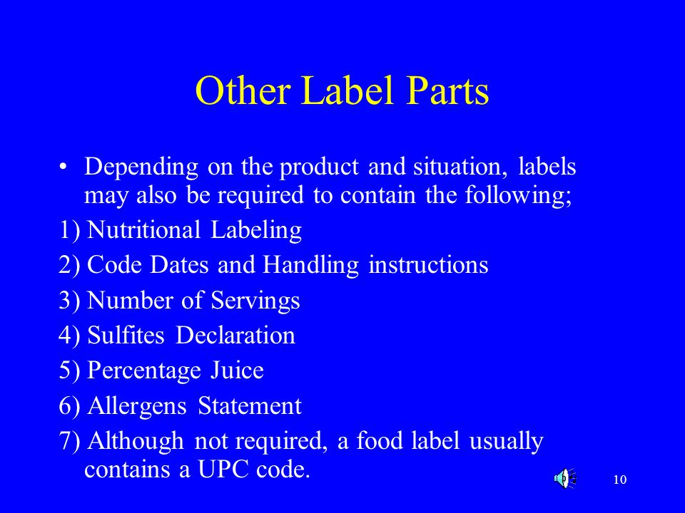 Other Label Parts Depending on the product and situation, labels may also be required to contain the following;