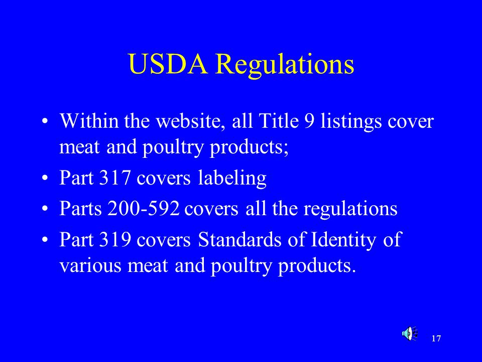 USDA Regulations Within the website, all Title 9 listings cover meat and poultry products; Part 317 covers labeling.