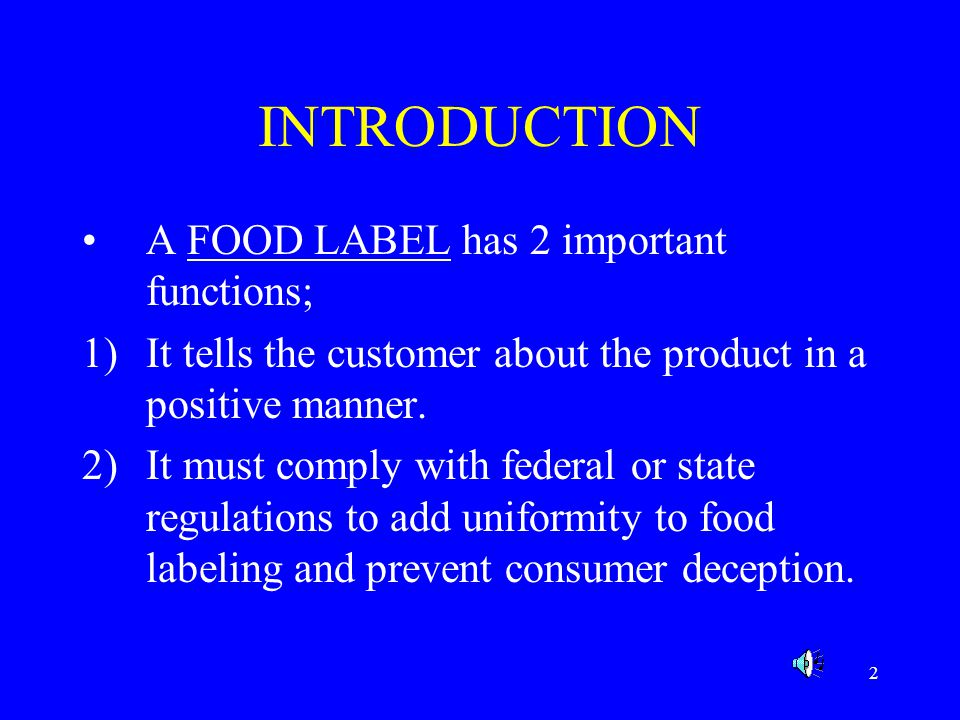 INTRODUCTION A FOOD LABEL has 2 important functions;