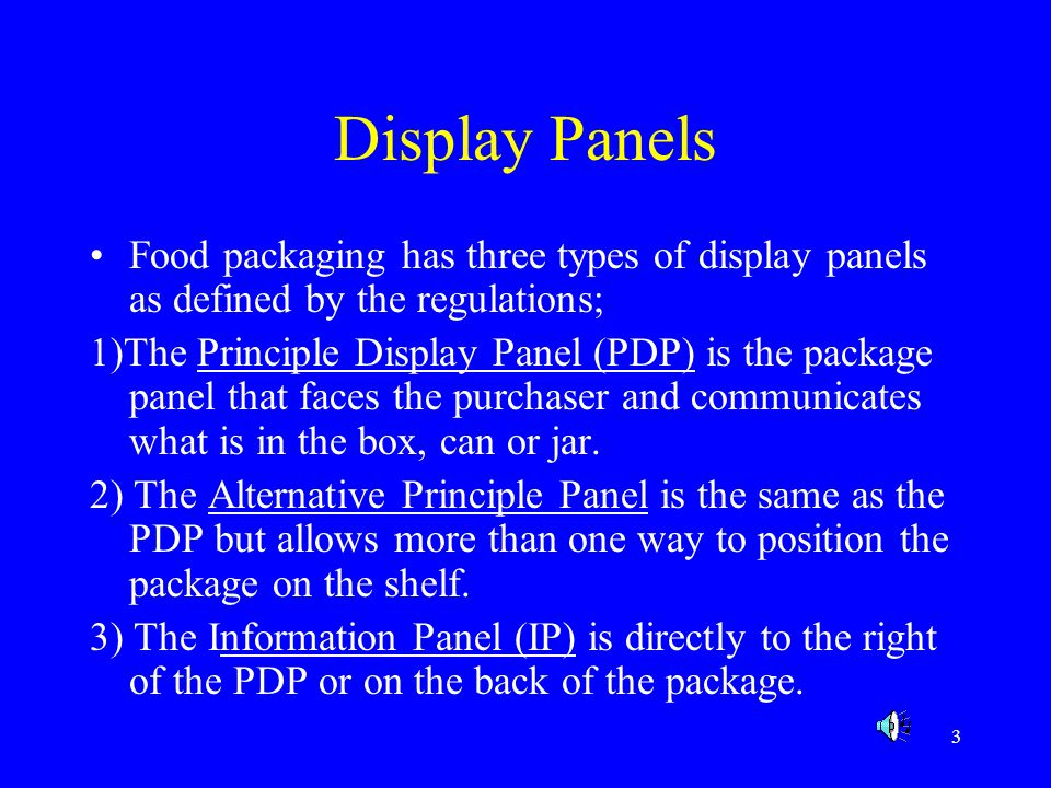 Display Panels Food packaging has three types of display panels as defined by the regulations;