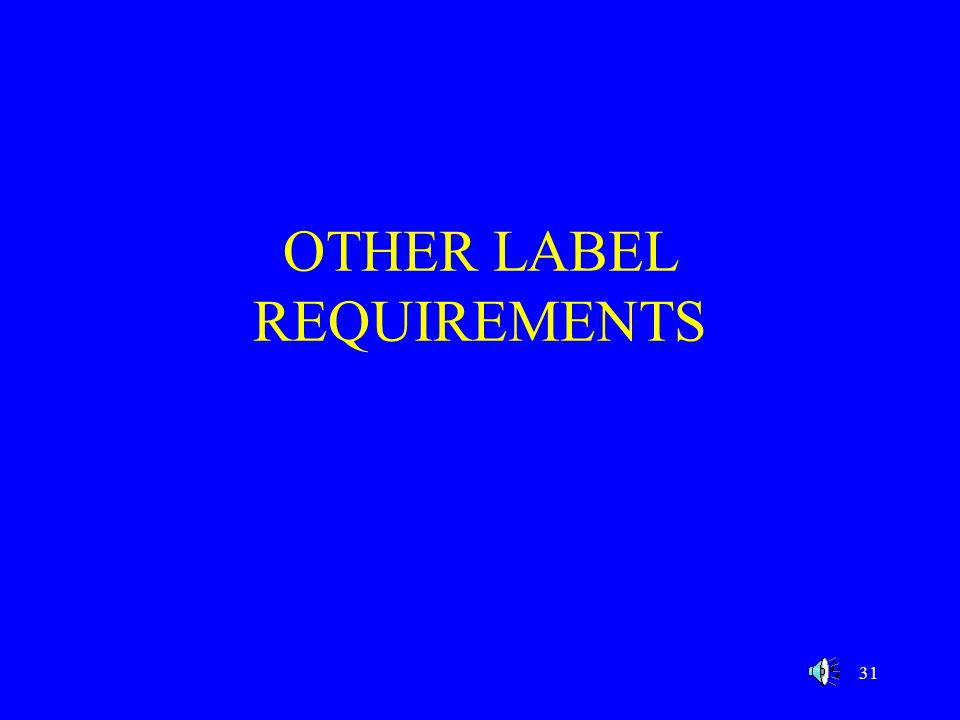 OTHER LABEL REQUIREMENTS