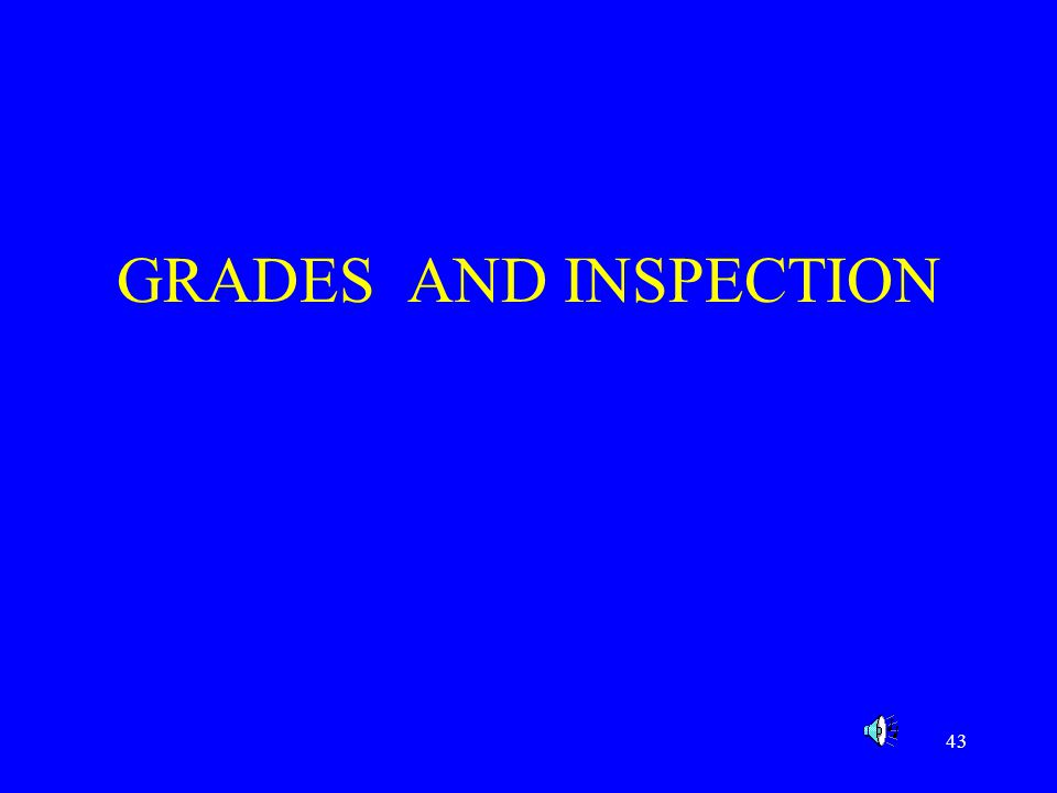 GRADES AND INSPECTION
