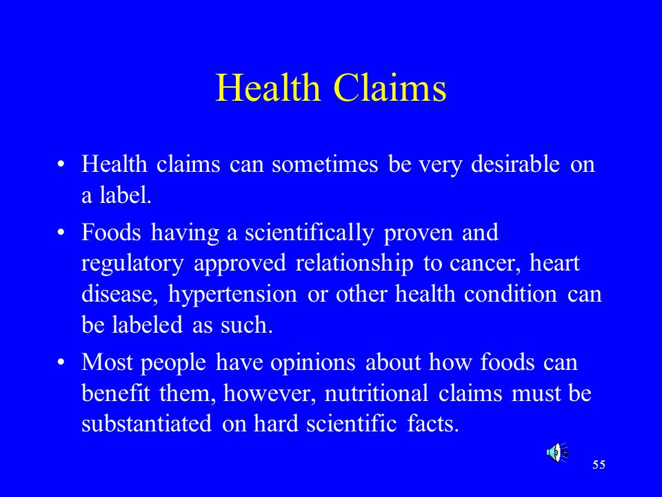 Health Claims Health claims can sometimes be very desirable on a label.