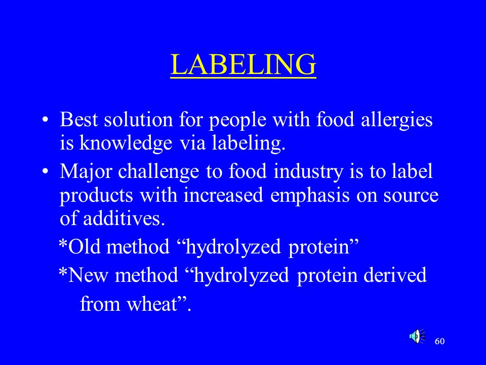 LABELING Best solution for people with food allergies is knowledge via labeling.