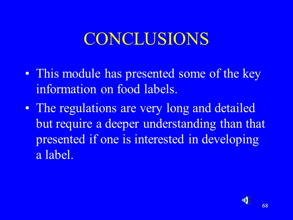 CONCLUSIONS This module has presented some of the key information on food labels.