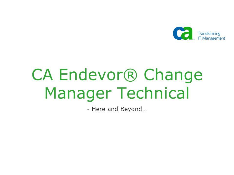 CA Endevor® Change Manager Technical
