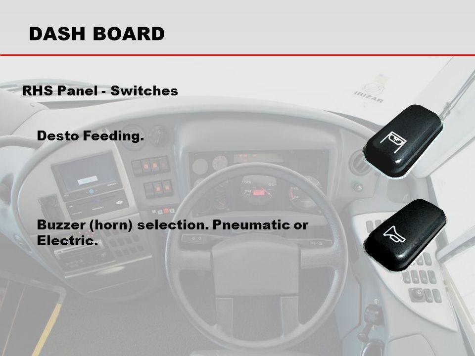 DASH BOARD RHS Panel - Switches Desto Feeding.