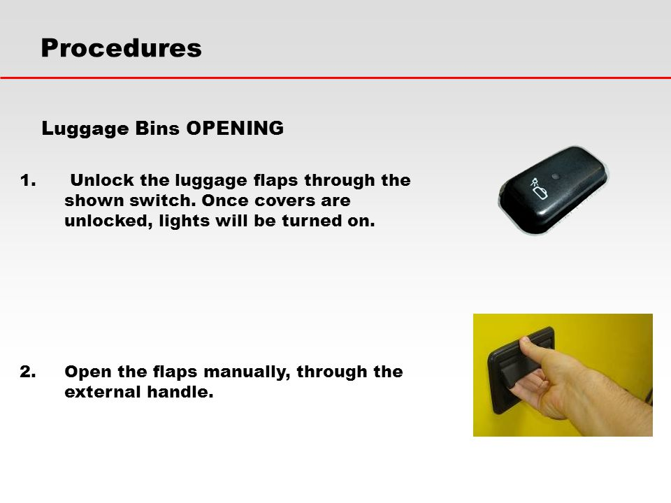 Procedures Luggage Bins OPENING