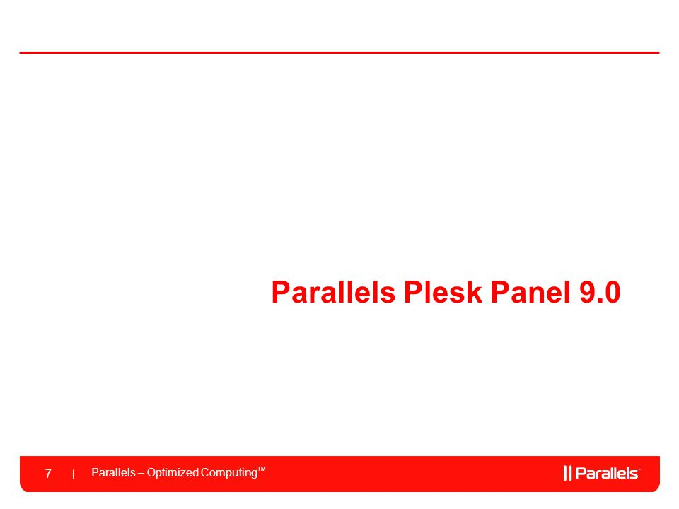 Parallels Plesk Panel 9.0 We have released Parallels Plesk Panel 9.0 in December. I am sure many of you have not deployed it yet.