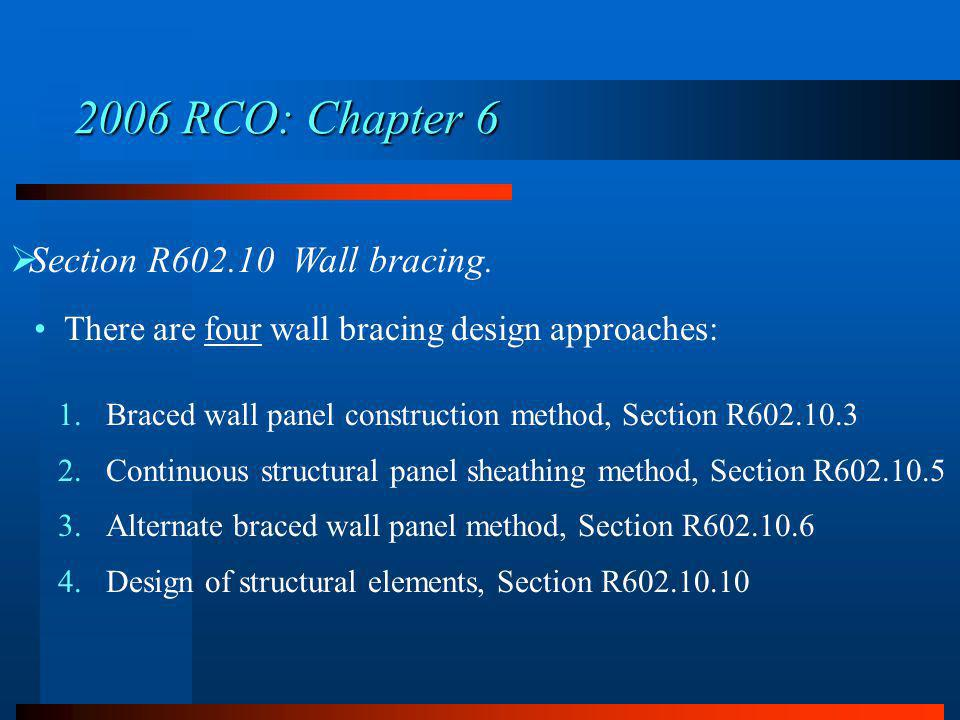 2006 RCO: Chapter 6 Section R602.10 Wall bracing.