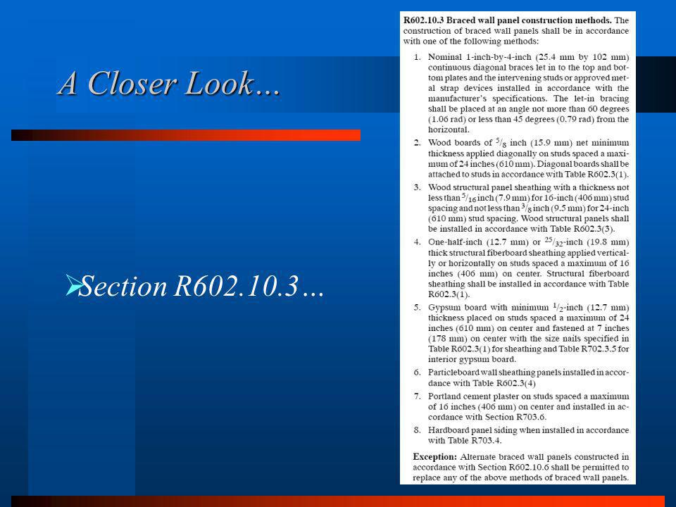 A Closer Look… Section R602.10.3…