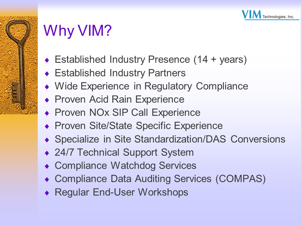 Why VIM Established Industry Presence (14 + years)